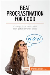 Beat Procrastination For Good - Change your hab...