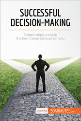 Successful Decision-Making - Simple steps to ma...