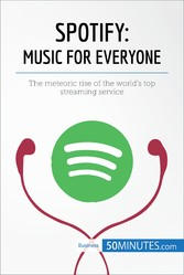 Spotify, Music for Everyone - The meteoric rise...