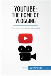 YouTube, The Home of Vlogging - The rise of vid...