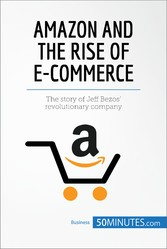 Amazon and the Rise of E-commerce - The story o...