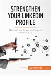 Strengthen Your LinkedIn Profile - The ideal to...