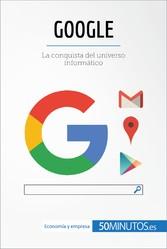 Google - La conquista del universo informático