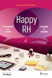 Happy RH - Le bonheur au travail, rentable et d...