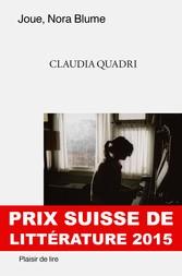 Joue, Nora Blume - Prix suisse de littérature 2015
