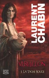 Vermillon 3 - La tache rouge