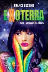 Exoterra, tome 1 : Le pouvoir des Mésens