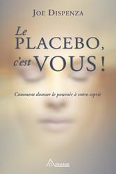 Le placebo, cest vous ! - Comment donner le pou...