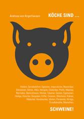 Köche sind Schweine!