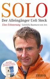 Solo - Der Alleingänger Ueli Steck - Eine Erinn...
