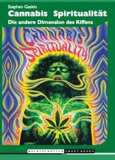 Cannabis Spiritualität - Die andere Dimension d...