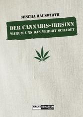 Der Cannabis-Irrsinn - Warum uns das Verbot sch...
