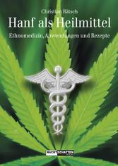 Hanf als Heilmittel - Ethnomedizin, Anwendungen...