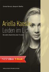 Ariella Kaeslin - Leiden im Licht - Die wahre G...