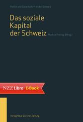 Das soziale Kapital der Schweiz - Band 1 der Re...