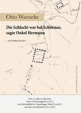 Die Schlacht war bei Schötmar, sagte Onkel Herm...