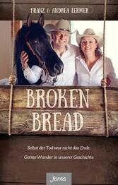 Broken Bread - Selbst der Tod war nicht das End...