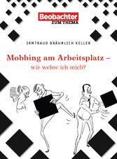 Mobbing am Arbeitsplatz - wie wehre ich mich?