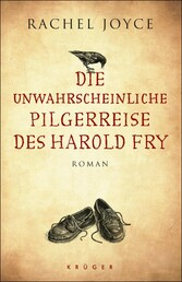 Die unwahrscheinliche Pilgerreise des Harold Fry