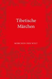 Tibetische Märchen - Märchen der Welt