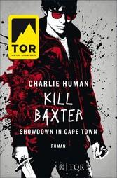 Kill Baxter. Showdown in Cape Town - Roman