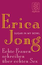 Sugar in My Bowl - Echte Frauen schreiben über ...