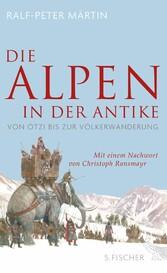 Die Alpen in der Antike - Von Ötzi bis zur Völk...