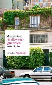 »Hollywood« ignorieren - Vom Kino