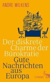 Der diskrete Charme der Bürokratie - Gute Nachrichten aus Europa