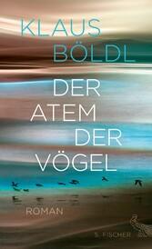 Der Atem der Vögel - Roman