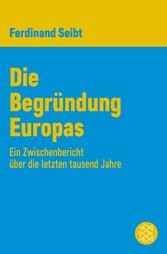 Die Begründung Europas - Ein Zwischenbericht üb...