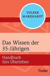 Das Wissen der 35-Jährigen - Handbuch fürs Über...