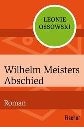 Wilhelm Meisters Abschied - Roman