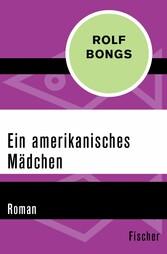 Ein amerikanisches Mädchen - Roman