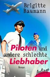 Piloten und andere schlechte Liebhaber - Roman