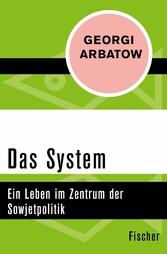 Das System - Ein Leben im Zentrum der Sowjetpol...
