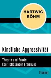 Kindliche Aggressivität - Theorie und Praxis de...