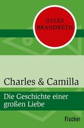 Charles & Camilla - Die Geschichte einer großen Liebe