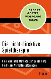 Die nicht-direktive Spieltherapie - Eine wirksa...