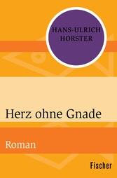 Herz ohne Gnade - Roman