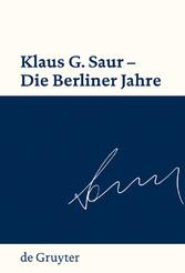Klaus G. Saur - Die Berliner Jahre