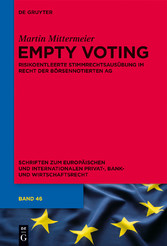 Empty Voting - Risikoentleerte Stimmrechtsausüb...