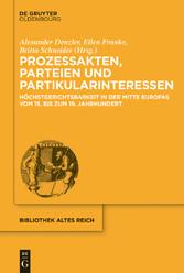 Prozessakten, Parteien, Partikularinteressen - ...