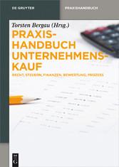 Praxishandbuch Unternehmenskauf - Recht, Steuer...