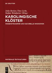 Karolingische Klöster - Wissenstransfer und kul...
