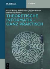 Theoretische Informatik - ganz praktisch - Ganz...
