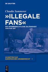 Illegale Fans - Die urheberrechtliche Zulässigk...