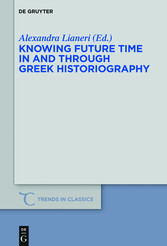 Knowing Future Time In and Through Greek Histor...