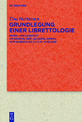Grundlegung einer Librettologie - Musik- und Le...