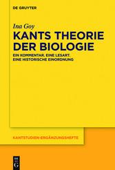 Kants Theorie der Biologie - Ein Kommentar. Ein...